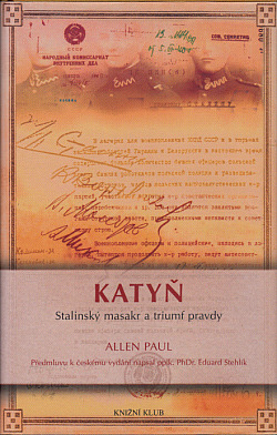 Katyň – Stalinský masakr a triumf pravdy