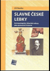 Slavné české lebky - Antropologicko-lékařské nálezy jako pomocníci historie