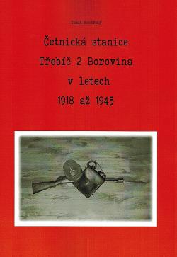 Četnická stanice Třebíč 2 Borovina v letech 1918 až 1945 obálka knihy
