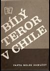 Bílý teror v Chile : fakta nelze zamlčet