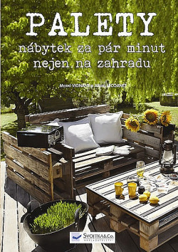 PALETY - nábytek za pár minut nejen na zahradu obálka knihy