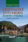 Tajemné stezky - Českosaské Švýcarsko - Zkamenělá pohádka