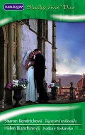 Tajemství milionáře / Svatba v Toskánsku obálka knihy