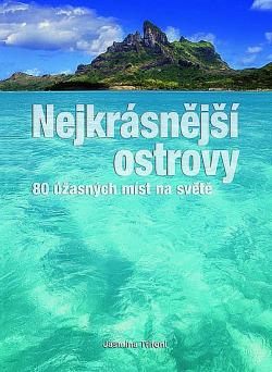 Nejkrásnější ostrovy - 80 úžasných míst na světě obálka knihy