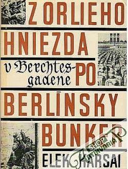 Z orlieho hniezda v Berchtesgadene po berlínsky bunker obálka knihy