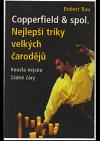 Copperfield & spol : nejlepší triky velkých čarodějů : kouzla nejsou žádné čáry