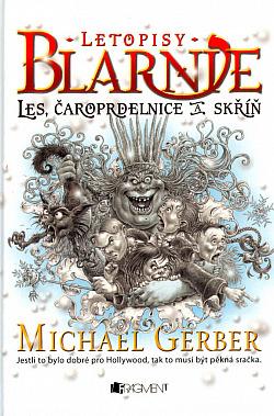 Letopisy Blarnie: Les, čaroprdelnice a skříň obálka knihy