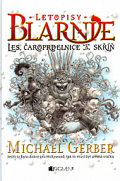 Letopisy Blarnie: Les, čaroprdelnice a skříň