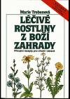 Léčivé rostliny z boží zahrady