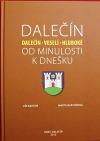Dalečín -Dalečín - Veselí - Hluboké- od minulosti k dnešku