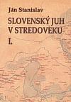 Slovenský juh v stredoveku I.