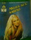 Mýlila ses, Sabino