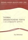 Tvorba dramatického textu a její pedagogické aplikace
