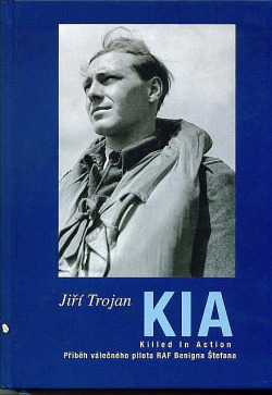 KIA Příběh válečného pilota RAF Benigna Štefana