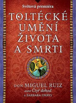 Toltécké umění života a smrti obálka knihy