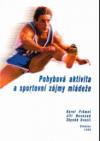 Pohybová aktivita a sportovní zájmy mládeže