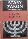 Starý zákon - překlad s výkladem: 2 - Exodus a Leviticus