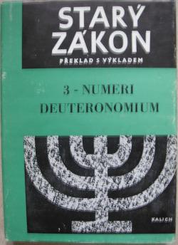 Starý zákon - překlad s výkladem: 3 - Numeri a Deuteronomium
