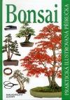 Bonsai - Praktická ilustrovaná příručka