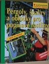 Pergoly, špalíry a oblouky pro popínavé rostliny