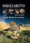 Sokoliarstvo. 2. diel, Naše dravce a sovy