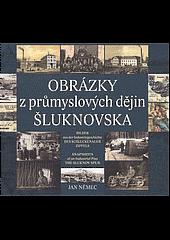Obrázky z průmyslových dějin Šluknovska