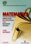 Matematika - sbírka úloh pro společnou část maturitní zkoušky - vyšší obtížnost
