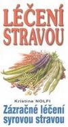 Léčení stravou - Zázračné léčení syrovou stravou