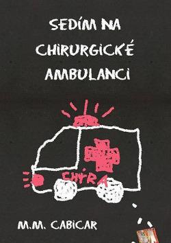Sedím na chirurgické ambulanci obálka knihy