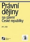 Právní dějiny na území ČR: vysokoškolská učebnice