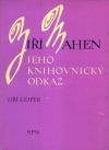 Jiří Mahen : jeho knihovnický odkaz