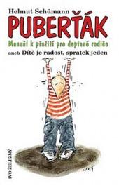 Puberťák-- Manuál k přežití pro deptané rodiče aneb Dítě je radost, spratek jeden obálka knihy