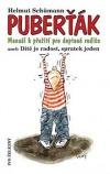 Puberťák-- Manuál k přežití pro deptané rodiče aneb Dítě je radost, spratek jeden