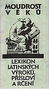 Moudrost věků – Lexikon latinských výroků, přísloví a rčení