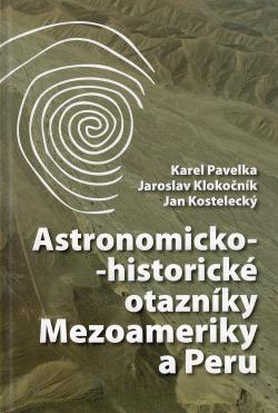 Astronomicko-historické otazníky Mezoameriky a Peru obálka knihy