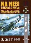 Na nebi hrdého Albionu 1944 - část 5