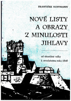 Nové listy a obrazy z minulosti Jihlavy obálka knihy