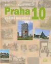 Praha 10 známá neznámá