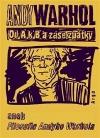 Od A. k B. a zase zpátky: Filosofie Andyho Warhola