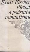 Původ a podstata romantismu