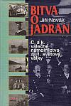 Bitva o Jadran:  C. a k. válečné námořnictvo za 1. světové války