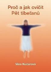 Proč a jak cvičit Pět tibeťanů