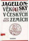 Jagellonský věk v českých zemích (1471-1526) 4.