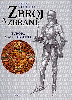 Zbroj a zbraně : Evropa 6.-17. století obálka knihy