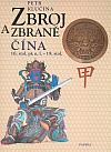 Zbroj a zbraně: Čína 16. stol. př. n. l. – 19. stol.