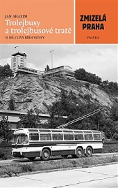 Pražské trolejbusy a trolejbusové tratě na levém břehu Vltavy