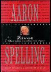 Aaron Spelling - Život v hlavním vysílacím čase obálka knihy