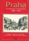 Praha na dobových pohlednicích 1886-1930