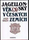 Jagellonský věk v českých zemích (1471-1526) 3.