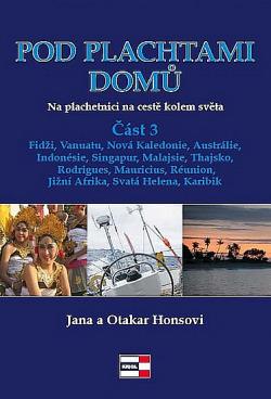 Pod plachtami domů - Na plachetnici na cestě kolem světa 3 - Fidži, Vanuatu, Nová Kaledonie, Austrálie, Indonésie, Singa obálka knihy